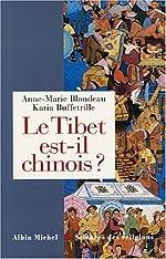 Le Tibet est-il chinois ? d'Anne-Marie Blondeau
