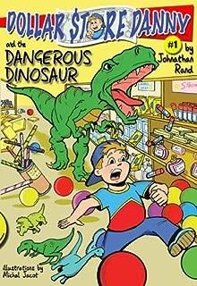 Dollar Store Danny & the Dangerous Dinosaur (#1)