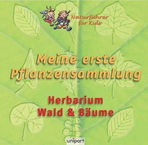 Naturführer für Kids - Meine erste Pflanzensammlung: Herbarium Wald & Bäume