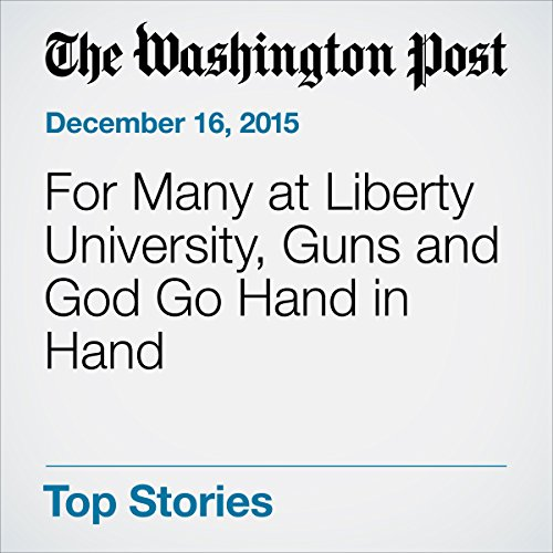 For Many at Liberty University, Guns and God Go Hand in Hand audiobook cover art