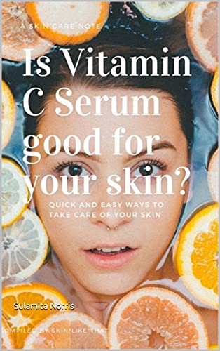 Is Vitamin C Serum good for your skin? (English Edition)