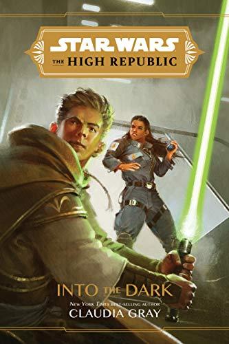 Star Wars: The High Republic: Into the Dark by [Claudia Gray, Giorgio Baroni]