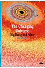 The Changing Universe: Big Bang and After (New Horizons) Paperback