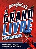 Miraculous-Le grand livre de Miraculous