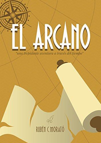 El Arcano: Una trepidante historia a través del tiempo