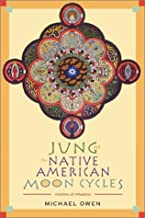 Jung and the Native American Moon Cycles: Rhythms of Influence