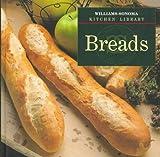 Breads (Williams Sonoma Kitchen Library)