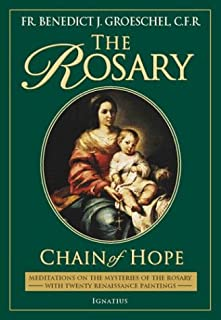 The Rosary: Chain of Hope (Meditations on the Mysteries of the Rosary with Twenty Renaissance Paintings)