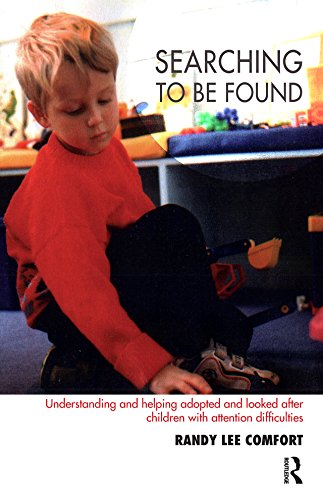 Searching to be Found: Understanding and Helping Adopted and Looked After Children with Attention Di
