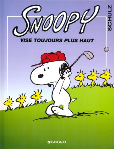 Snoopy - tome 25 - Snoopy vise toujours plus haut