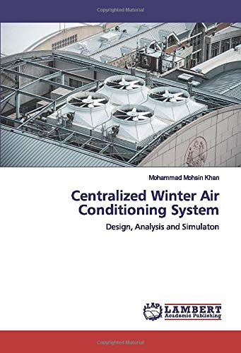 Centralized Winter Air Conditioning System: Design, Analysis and Simulaton