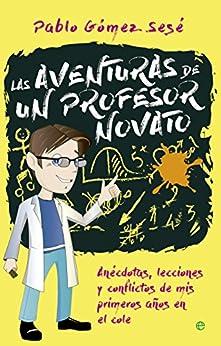 Las aventuras de un profesor novato (Fuera de colección) de [Pablo Gómez Sesé]