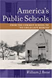 "Image of America's Public Schools: From the Common School to ""No Child Left Behind"" (The American Moment)"