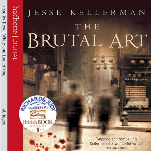 The Brutal Art                   By:                                                                                                                                 Jesse Kellerman                               Narrated by:                                                                                                                                 Trevor White,                                                                                        Lorelei King                      Length: 3 hrs and 16 mins     9 ratings     Overall 3.6