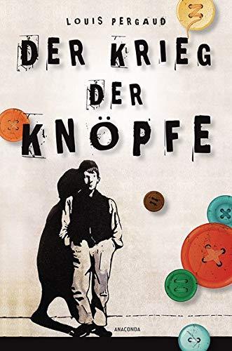 Der Krieg der Knöpfe. Roman (Anaconda Jugendklassiker): Roman (Vollständige Ausgabe)