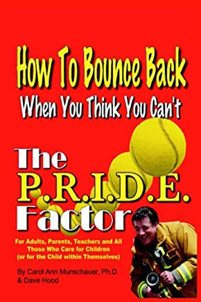 The P.R.I.D.E. Factor: How To Bounce Back When You Think You Cant