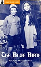 The Blue Bird (Original Five Act Version) (1909) [Acting Edition]