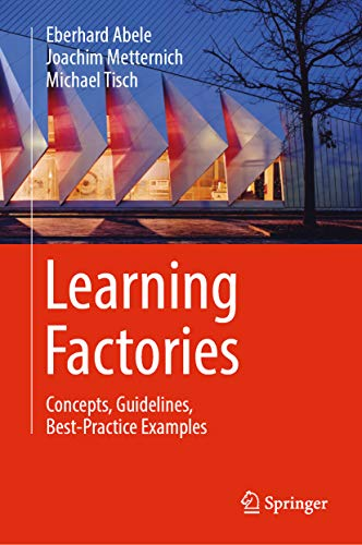 Learning Factories: Concepts, Guidelines, Best-Practice Examples (English Edition)