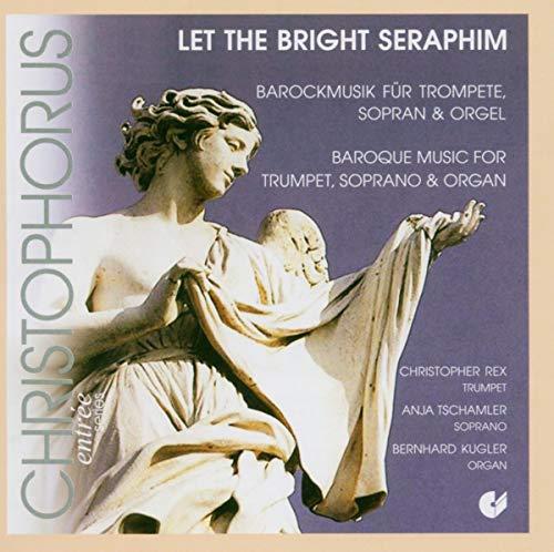 Let the bright seraphim - Barockmusik für Trompete, Sopran und Orgel