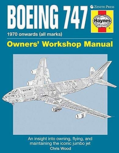 Boeing 747 Owners' Workshop Manual: An insight into owning, flying, and maintaining the iconic jumbo jet