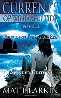 Currents of Wind and Tide: Book 1.5 of the Skyfall Era: Ben's Tale
