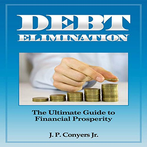 Debt Elimination: The Ultimate Guide to Financial Prosperity audiobook cover art