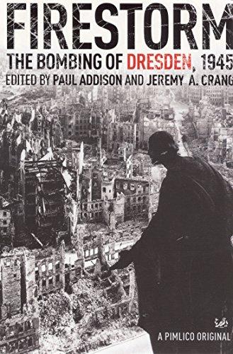 Firestorm: The Bombing of Dresden 1945
