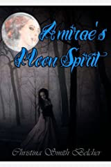 Amirae's Moon Spirit Kindle Edition