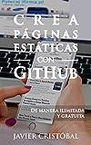 Crea páginas estáticas con GitHub: de manera ilimitada y gratuita