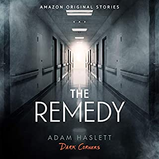 The Remedy     Dark Corners Collection, Book 6              Written by:                                                                                                                                 Adam Haslett                               Narrated by:                                                                                                                                 Will Damron                      Length: 59 mins     Not rated yet     Overall 0.0