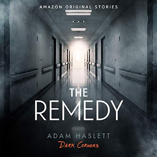 The Remedy     Dark Corners Collection, Book 6              By:                                                                                                                                 Adam Haslett                               Narrated by:                                                                                                                                 Will Damron                      Length: 59 mins     Not rated yet     Overall 0.0