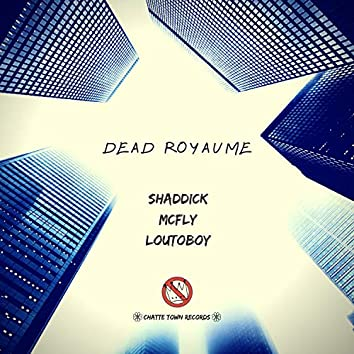 Dead Royaume (feat. Mcfly & Loutoboy)