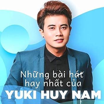 Những bài hát hay nhất của Yuki Huy Nam