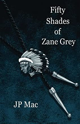 Fifty Shades of Zane Grey