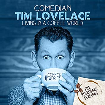 The Bluegrass Sessions: Living in a Coffee World - EP