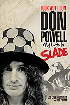 Look Wot I Dun: Don Powell of Slade by [Don Powell, Lise Lyng Falkenberg]