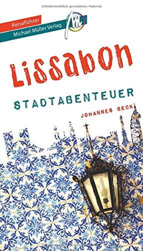 Lissabon - Stadtabenteuer Reiseführer Michael Müller Verlag: 33 Stadtabenteuer zum Selbsterleben (MM-Stadtabenteuer)