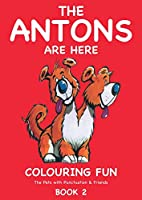 The Antons Are Here Colouring Fun: The Pets with Punctuation & Friends