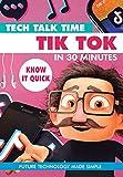 Tech Talk Time: Tik Tok In 30 Minutes