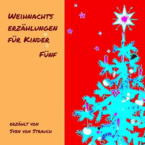 Weihnachtserzählungen für Kinder - Fünf  By  cover art
