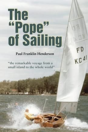 The Pope of Sailing by Paul Franklin Henderson (2010-12-11)