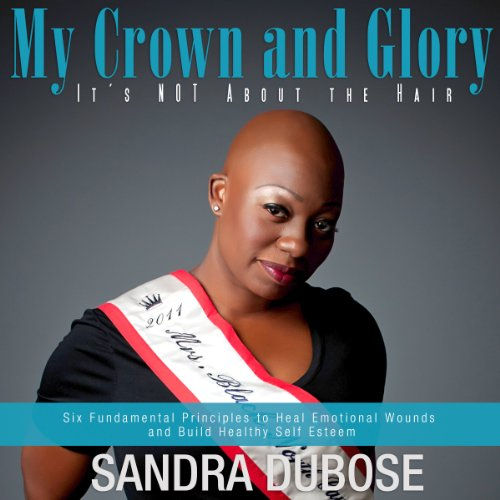 My Crown and Glory, it's NOT About the Hair audiobook cover art