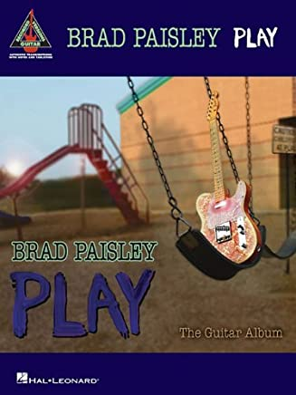 Brad Paisley - Play: The Guitar Album (Guitar Recorded Versions) by Brad Paisley(2010-03-01)