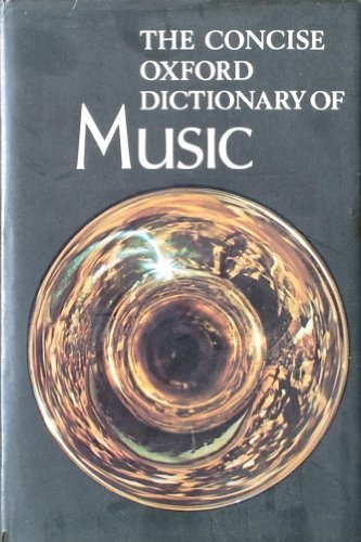 The concise Oxford dictionary of music,