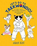 Let's Go to Taekwondo!: A Story About Persistence, Bravery, and Breaking Boards (Yoomi, Friends, and Family)