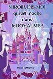 MIROIR, DIS-MOI, QUI EST MOCHE DANS LE ROYAUME ?: Merveilleux, histoire TOUT PUBLIC, INSPIRATION DISNEY (French Edition)