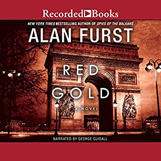 Red Gold                   Written by:                                                                                                                                 Alan Furst                               Narrated by:                                                                                                                                 George Guidall                      Length: 9 hrs and 4 mins     2 ratings     Overall 4.5