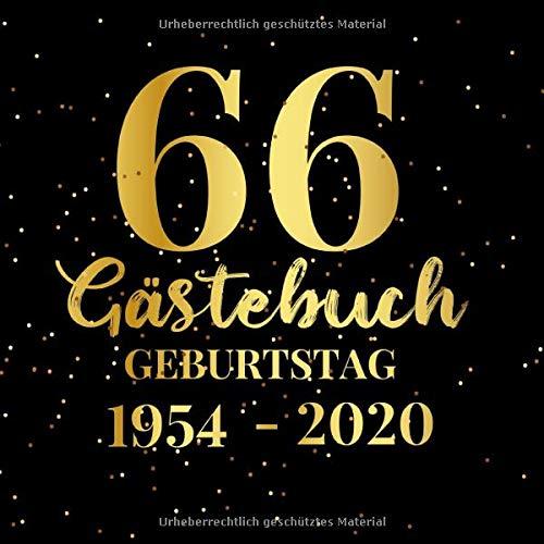 66 Gästebuch Geburtstag 1954 2020: Gästebuch zum Eintragen - schöne Geschenkidee für 66 Jahre im Format: ca. 21 x 21 cm, mit 120 Seiten für Glückwünsche, Grüße, liebe ... Geburtstagsgäste.