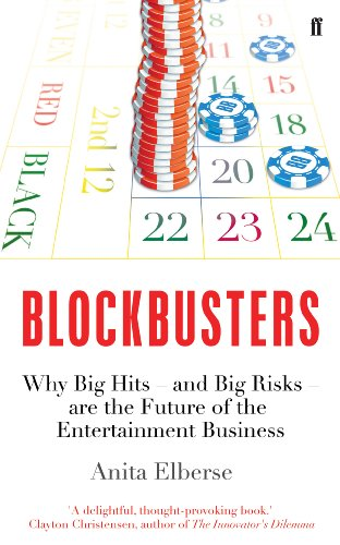 Blockbusters: Why Big Hits – and Big Risks – are the Future of the Entertainment Business