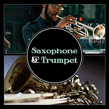 Saxophone & Trumpet – Inspiring Instrumental Session, Magical Relaxation with Jazz, Smooth & Pure Romance